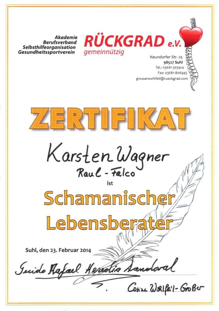 "Zertifikat schamanischer Lebensberater Karsten ""Raul Falco"" Wagner"